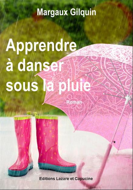 Apprendre à danser sous la pluie le roman résilient de Margaux Gilquin