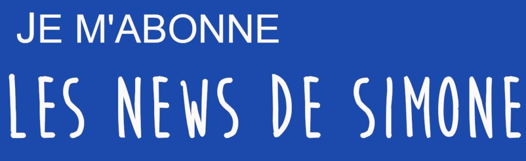 Je m'abonne Les News de Simone